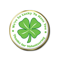 """Lucky to Have You"" Volunteer Pins"